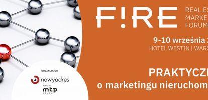 Dlaczego warto wziąć udział w drugiej edycji konferencji FIRE – Real Estate Marketing Forum? Sprawdź na GetHome.pl