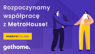 Współpraca GetHome i MetroHouse rozpoczęta!