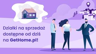 Działki na sprzedaż dostępne od dziś na GetHome.pl